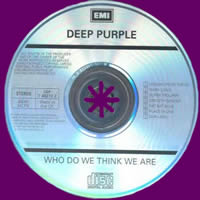 Who Do We Think We Are, CD